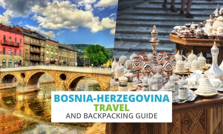 Bosnia Herzegovina Travel And Backpacking Guide The